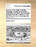 Essays on the Origin of Society, Language, Property, Government, Jurisdiction, Contracts, an...