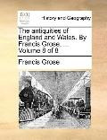 Antiquities of England and Wales by Francis Grose
