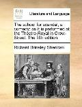 School for Scandal, a Comed; As It Is Performedat the Theatre-Royal in Crow-Street The