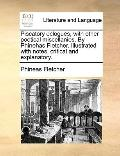 Piscatory Eclogues, with Other Poetical Miscellanies by Phinehas Fletcher Illustrated with N...