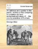 An address and queries to the public, relative to the compiling a complete civil and ecclesi...