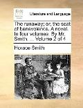 Runaway; or, the Seat of Benevolence a Novel in Four Volumes by Mr Smith Volume 2 Of