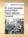 D Junii Juvenalis et Auli Persii Flacci Satyrae