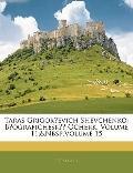 Taras Grigorevich Shevchenko: Biograficheskii Ocherk, Volume 11;&Nbsp;Volume 15 (Russian Edi...
