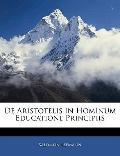 De Aristotelis in Hominum Educatione Principiis (Latin Edition)