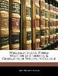 Wellesley Lyrics: Poems Written by Students & Graduates of Wellesley College