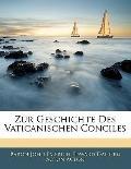 Zur Geschichte Des Vaticanischen Conciles (German Edition)