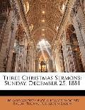 Three Christmas Sermons: Sunday, December 25, 1881