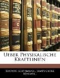 Ueber Physikalische Kraftlinien