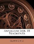 Annalium Libb. 18 Fragmenta (Latin Edition)