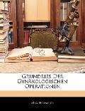 Grundriss Der Gynkologischen Operationen (German Edition)