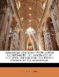 Romanism Unknown to Primitive Christianity: The Substance of Lectures Delivered in the Paris...