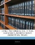 Longi Pastoralia, Gr. Et Lat., Emendavit, Adnotationes Adiecit E.E. Seiler (German Edition)