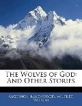 The Wolves of God: And Other Stories