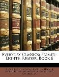 Everyday Classics: Primer-Eighth Reader, Book 8
