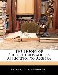Theory of Substitutions and Its Application to Algebr