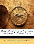 Opere Complete in Dialetto Milanese Di Carlo Porta (Italian Edition)