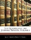 The Queensland Law Journal Reports, Volume 6