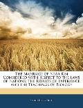 The Marriage of Near Kin Considered with Respect to the Laws of Nations: The Results of Expe...