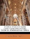 Corpus Apologetarum Christianorum Saeculi Secundi: Athenagoras. Opera (German Edition)