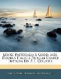 Longi Pastoralia E Codd. Mss. Duobus Italicis Primum Graece Integra Ed. P. L. Courier (Latin...