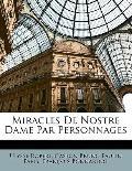 Miracles De Nostre Dame Par Personnages (French Edition)