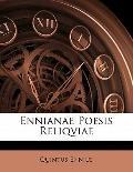 Ennianae Poesis Reliqviae (Latin Edition)