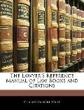 The Lawyer's Reference Manual of Law Books and Citations