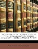 Oeuvres Inedites de Piron (Prose Et Vers) Accompagnees de Lettres Egalement Inedites Adresse...