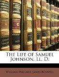 The Life of Samuel Johnson, Ll. D.