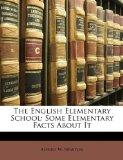 The English Elementary School: Some Elementary Facts About It