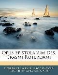 Opus Epistolarum Des. Erasmi Roterdami (Latin Edition)