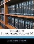 Le Cabinet Historique, Volume 10 (French Edition)