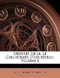 Oeuvres De M. Le Chancelier D'aguesseau, Volume 4 (French Edition)