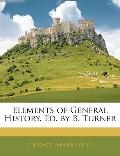 Elements of General History. Ed. by B. Turner