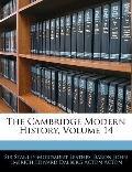 The Cambridge Modern History, Volume 14