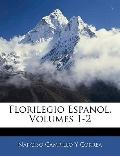 Florilegio Espanol, Volumes 1-2 (Spanish Edition)
