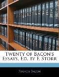 Twenty of Bacon's Essays, Ed by F Storr