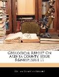 Geological Report On Arenea County, Issue 8;issue 11