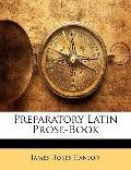 Preparatory Latin Prose-Book (Latin Edition)