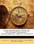Macrobii Ambrosii Theodosii Opera Quae Supersunt ...: Saturnaliorum Libri Vii. Et Indices (L...