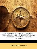 Intermediate French Course : In Accordance with the Robertsonian System of Teaching Modern L...