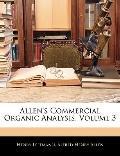 Allen's Commercial Organic Analysis, Volume 3