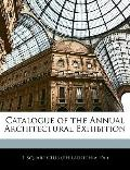 Catalogue of the Annual Architectural Exhibition