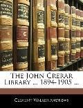 The John Crerar Library ... 1894-1905 ...