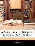 A Manual of Nursing: Medical & Surgical