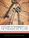 Account of Koonawur, in the Himalaya: Etc. Etc. Etc