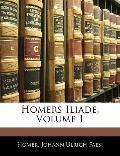 Homers Iliade, Volume 1 (German Edition)