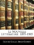 Le Nouvelle Littrature, 1895-1905 (French Edition)