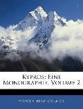 Kypros: Eine Monographie, Volume 2 (German Edition)
